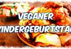 Veganer Kindergeburtstag