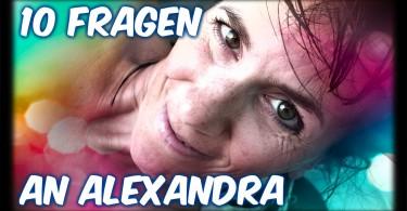 10 Fragen an Alexandra
