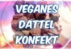 Veganes Dattelkonfekt