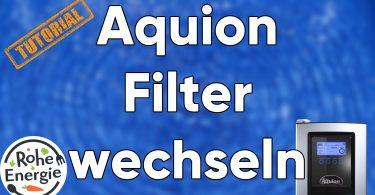 Aquion Filter wechseln